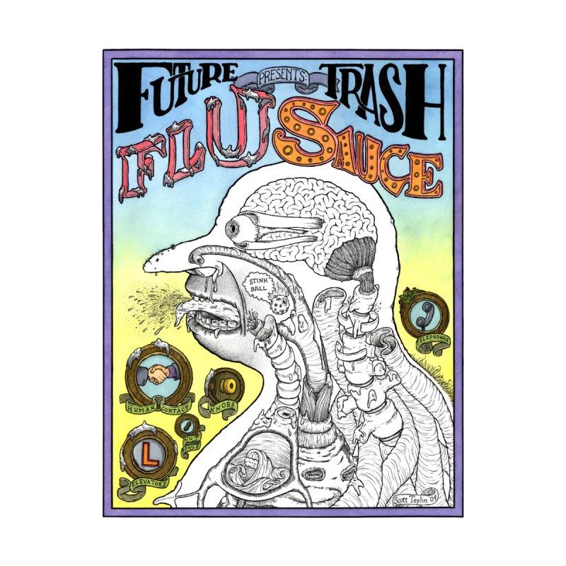 FUTURE TRASH: Flu Sauce by Scott Teplin's Chazerai Bazaar