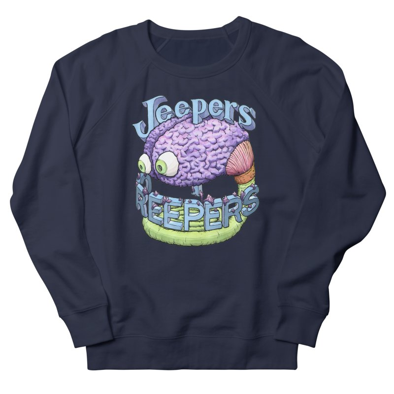 Jeepers Creepers (check out my Peepers) Men's French Terry Sweatshirt by Scott Teplin's Chazerai Bazaar