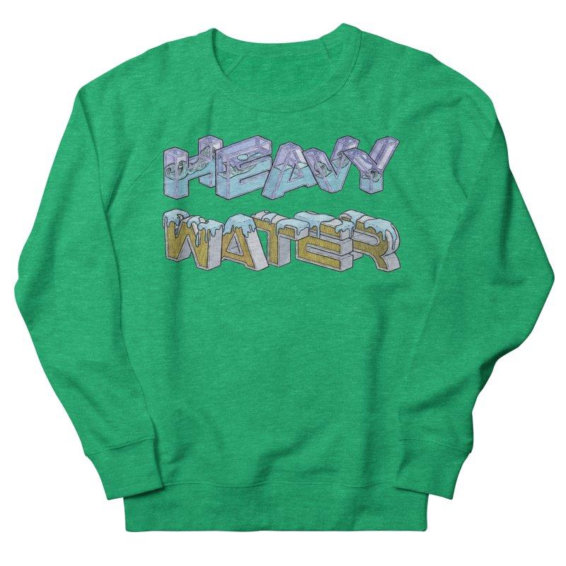 HEAVY WATER Men's French Terry Sweatshirt by Scott Teplin's Chazerai Bazaar