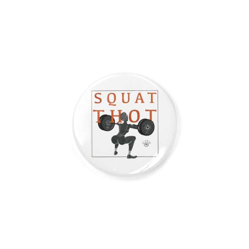 Squat Thot Accessories Button by Tequila Sunday