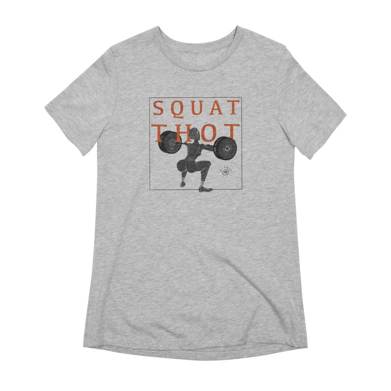 Squat Thot Women's T-Shirt by Tequila Sunday