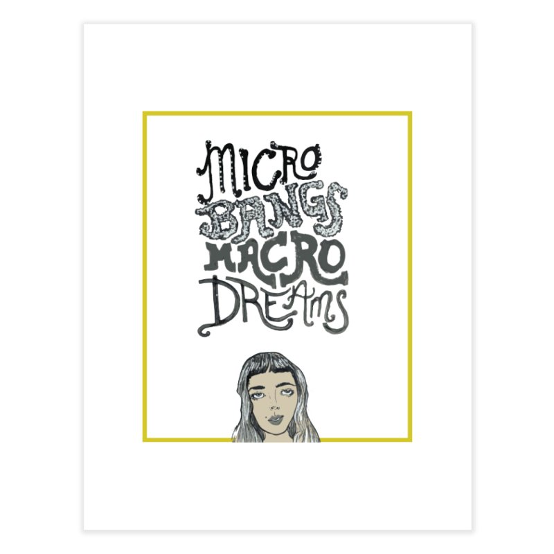 Tiny Bangs - Big Dreams Home Fine Art Print by Tequila Sunday