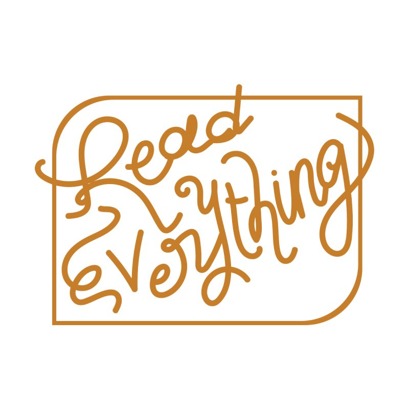 Read. Everything. Women's T-Shirt by Tequila Sunday