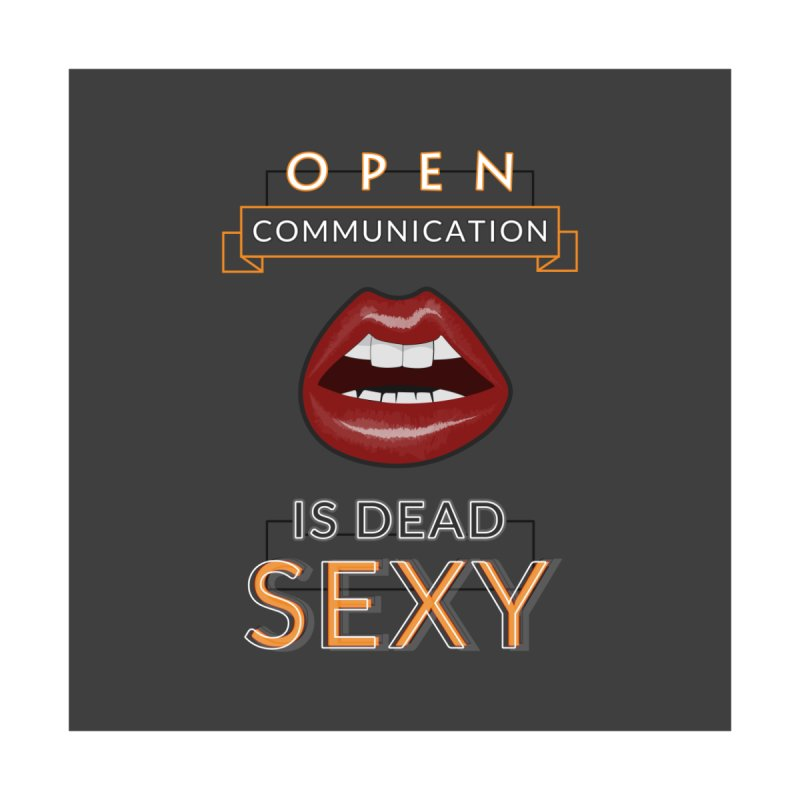 Open Communication is Dead Sexy Women's T-Shirt by Tequila Sunday