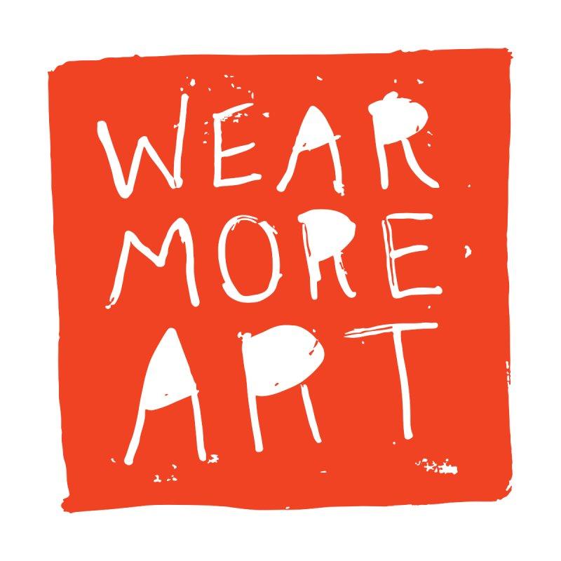 Wear More Art Women's T-Shirt by Tequila Sunday