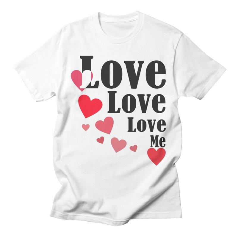Love... me Men's T-Shirt by TerrificPain's Artist Shop by SaulTP