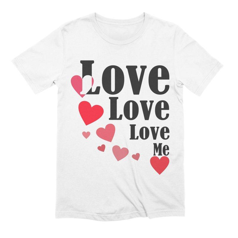 Love... me Men's Extra Soft T-Shirt by TerrificPain's Artist Shop by SaulTP