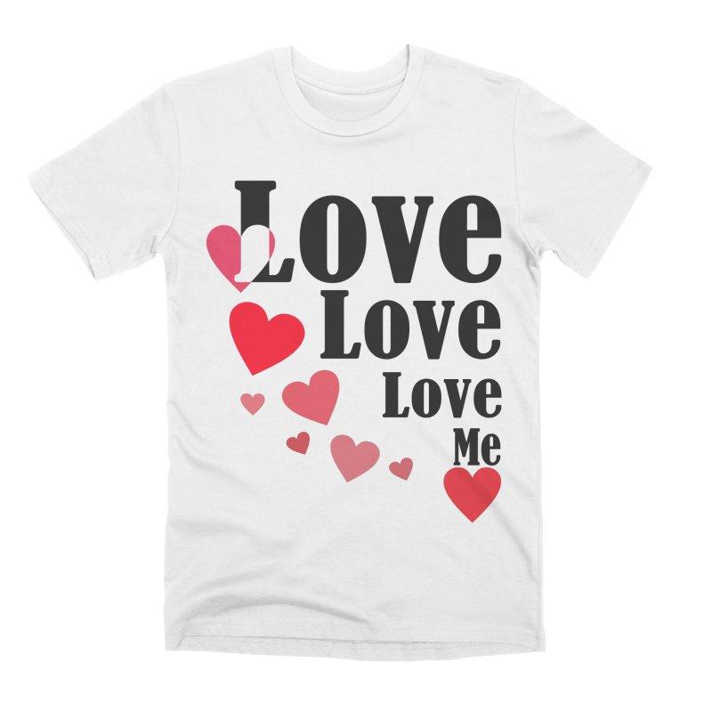Love... me Men's Premium T-Shirt by TerrificPain's Artist Shop by SaulTP