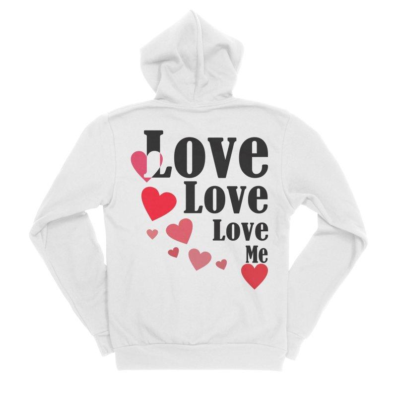 Love... me Women's Sponge Fleece Zip-Up Hoody by TerrificPain's Artist Shop by SaulTP