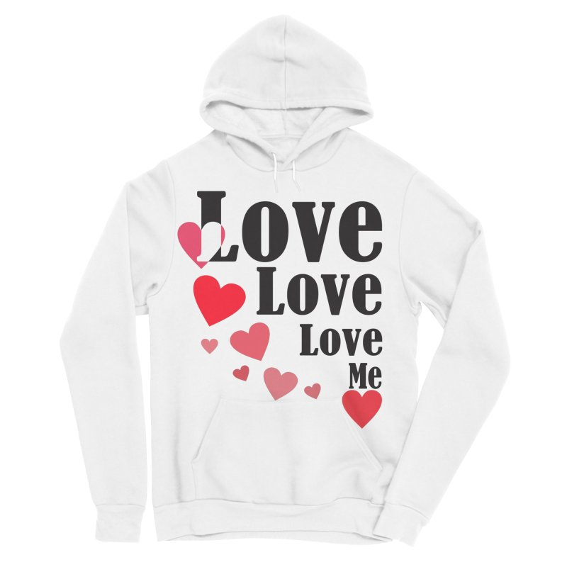 Love... me Men's Sponge Fleece Pullover Hoody by TerrificPain's Artist Shop by SaulTP