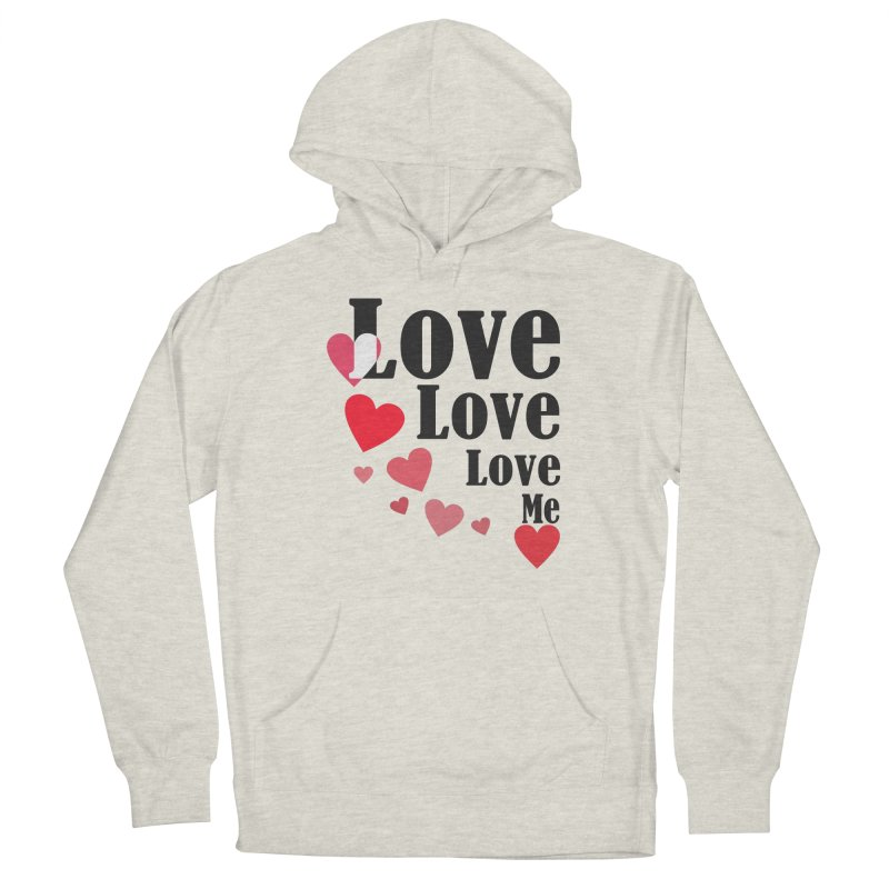 Love... me Women's French Terry Pullover Hoody by TerrificPain's Artist Shop by SaulTP