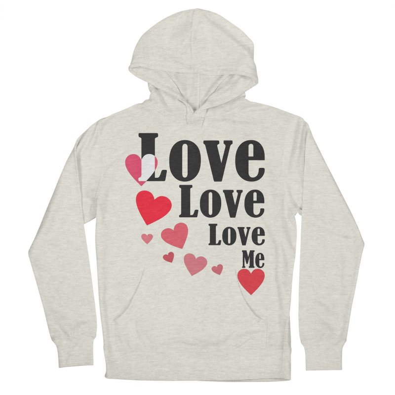 Love... me Men's French Terry Pullover Hoody by TerrificPain's Artist Shop by SaulTP
