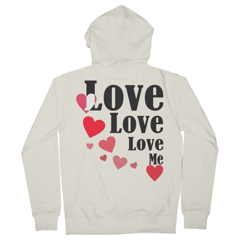 Love... me Women's French Terry Zip-Up Hoody by TerrificPain's Artist Shop by SaulTP