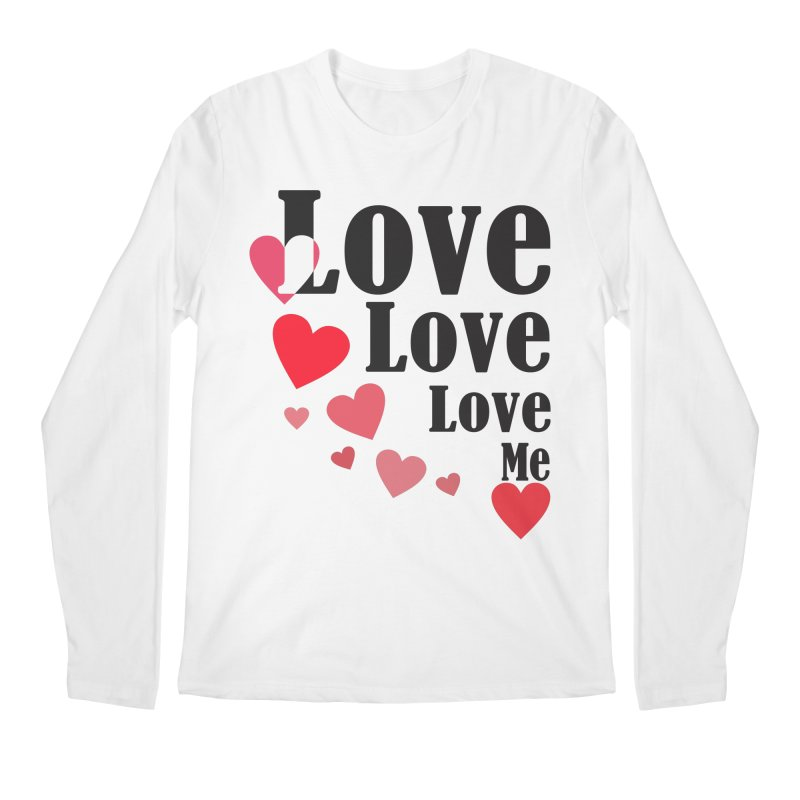 Love... me Men's Regular Longsleeve T-Shirt by TerrificPain's Artist Shop by SaulTP