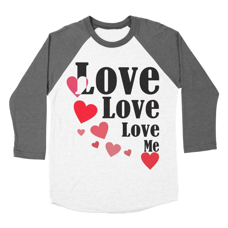 Love... me Women's Baseball Triblend Longsleeve T-Shirt by TerrificPain's Artist Shop by SaulTP