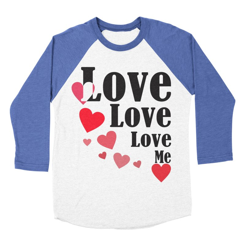 Love... me Men's Baseball Triblend Longsleeve T-Shirt by TerrificPain's Artist Shop by SaulTP