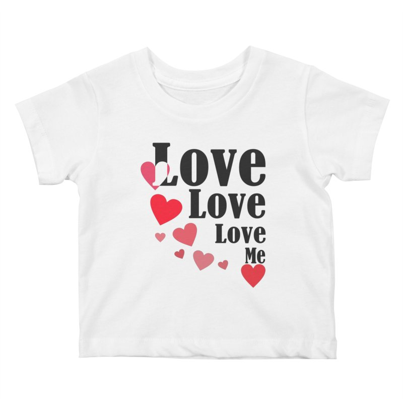 Love... me Kids Baby T-Shirt by TerrificPain's Artist Shop by SaulTP