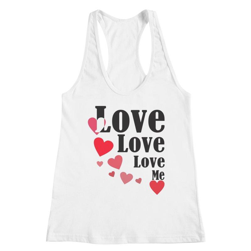 Love... me Women's Tank by TerrificPain's Artist Shop by SaulTP