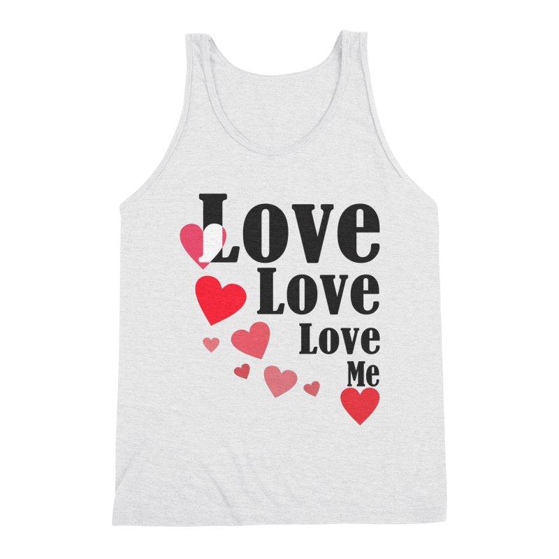 Love... me Men's Triblend Tank by TerrificPain's Artist Shop by SaulTP