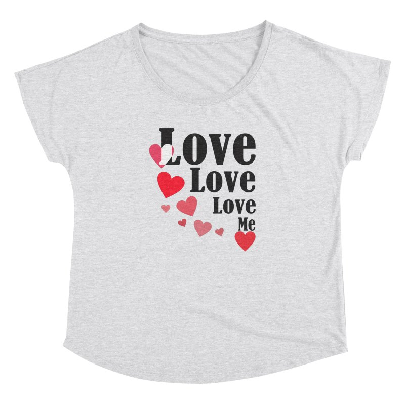 Love... me Women's Dolman Scoop Neck by TerrificPain's Artist Shop