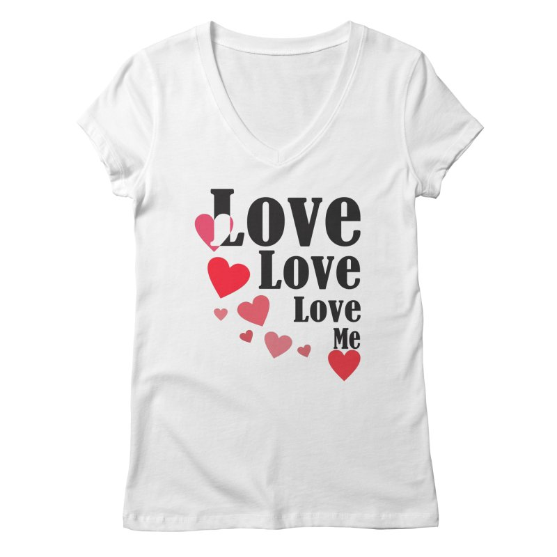 Love... me Women's V-Neck by TerrificPain's Artist Shop by SaulTP