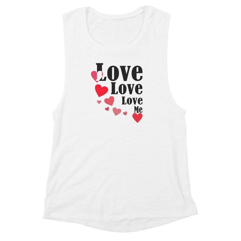 Love... me Women's Muscle Tank by TerrificPain's Artist Shop by SaulTP