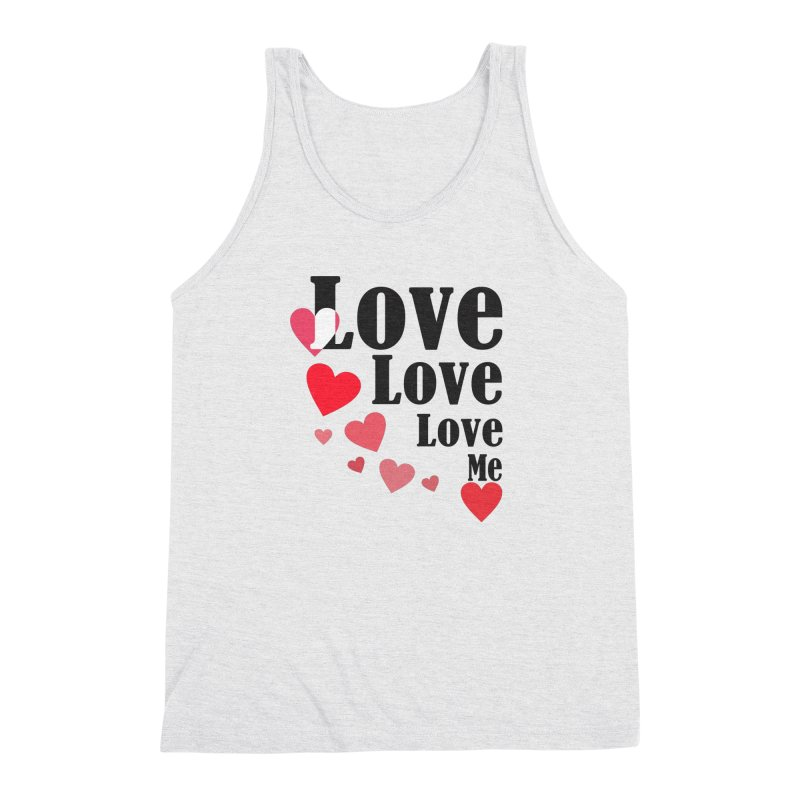 Love... me Men's Triblend Tank by TerrificPain's Artist Shop by SaulTP