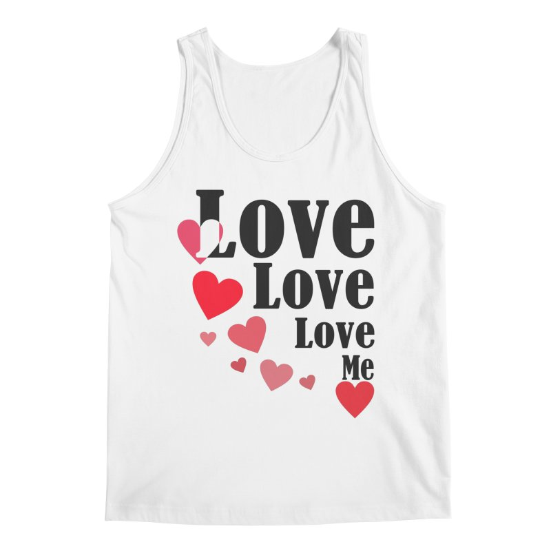 Love... me Men's Regular Tank by TerrificPain's Artist Shop by SaulTP