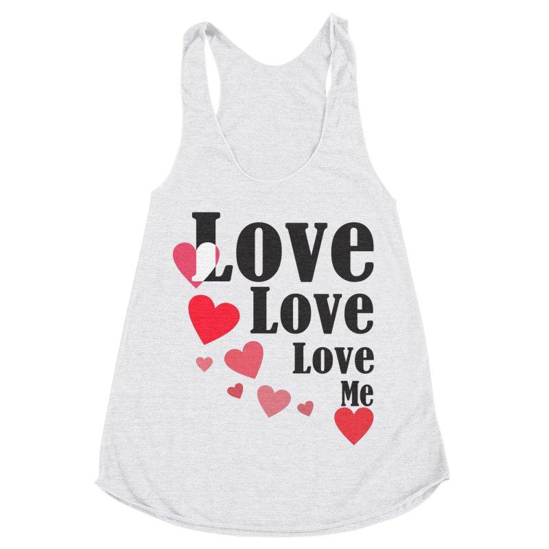 Love... me Women's Racerback Triblend Tank by TerrificPain's Artist Shop by SaulTP