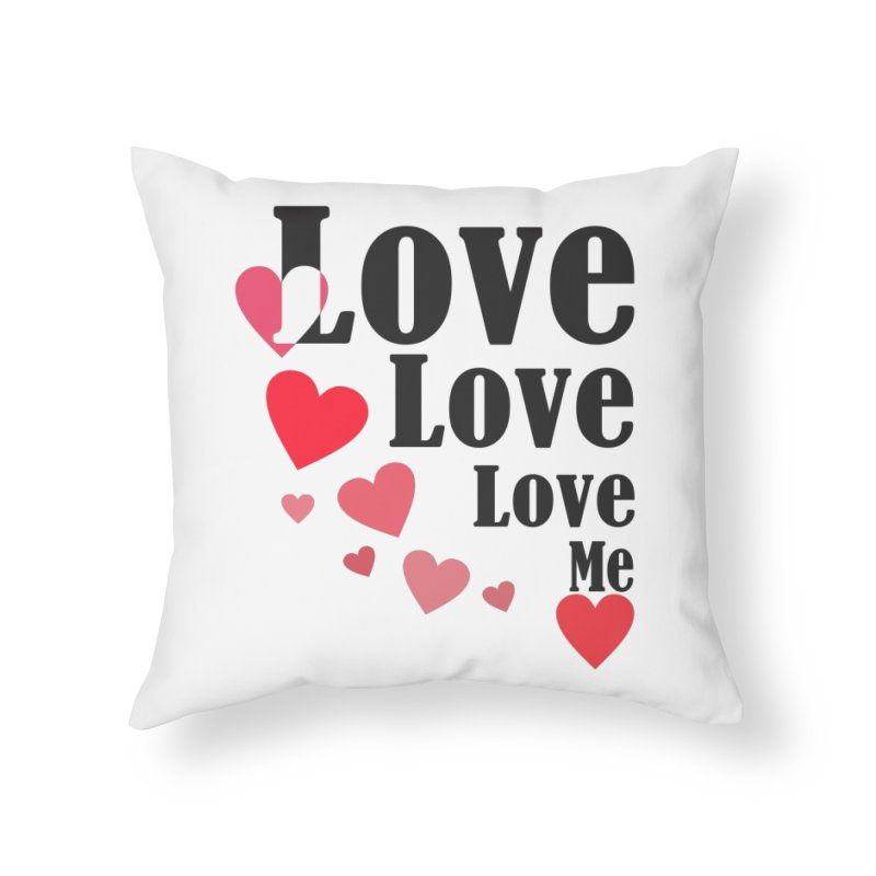 Love... me Home Throw Pillow by TerrificPain's Artist Shop by SaulTP