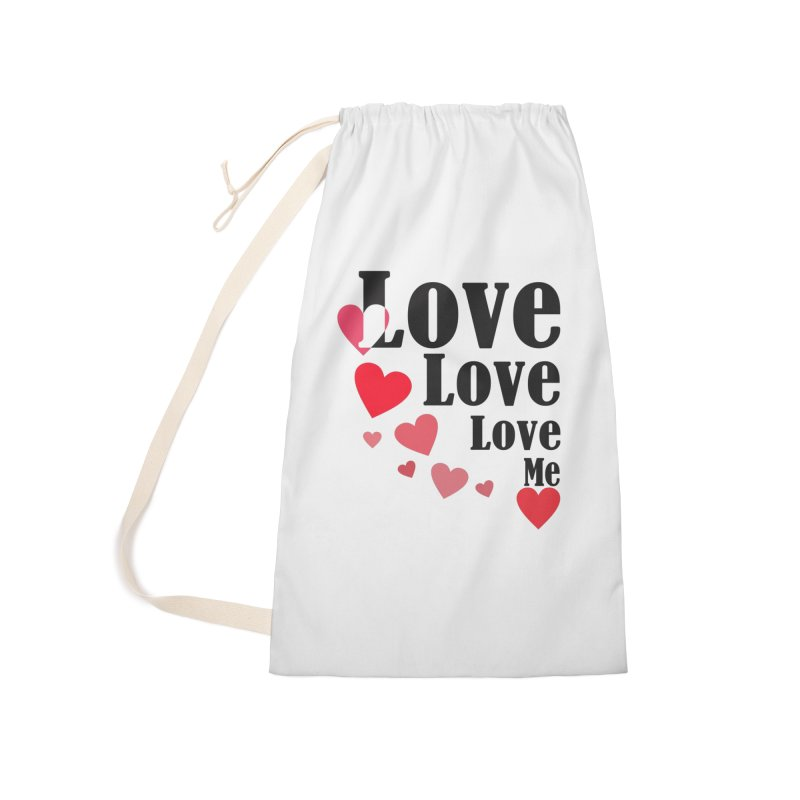 Love... me Accessories Laundry Bag Bag by TerrificPain's Artist Shop by SaulTP