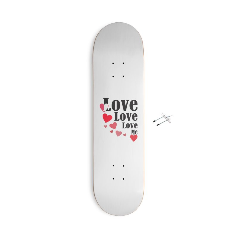 Love... me Accessories With Hanging Hardware Skateboard by TerrificPain's Artist Shop by SaulTP