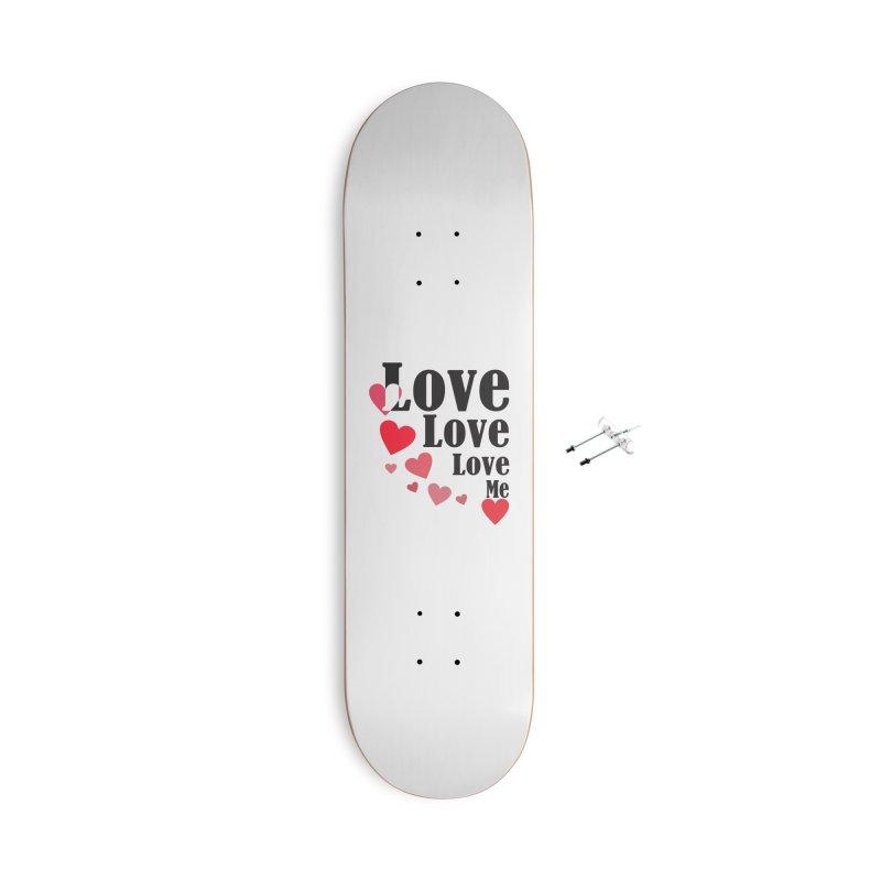 Love... me Accessories Skateboard by TerrificPain's Artist Shop by SaulTP