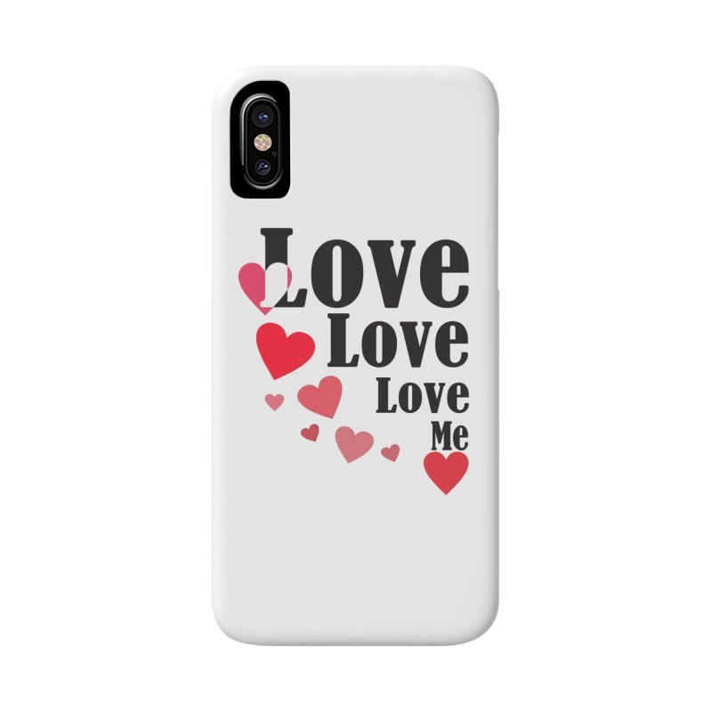 Love... me Accessories Phone Case by TerrificPain's Artist Shop by SaulTP