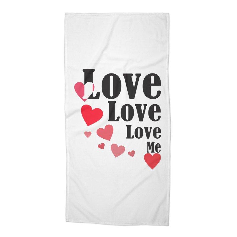 Love... me Accessories Beach Towel by TerrificPain's Artist Shop by SaulTP