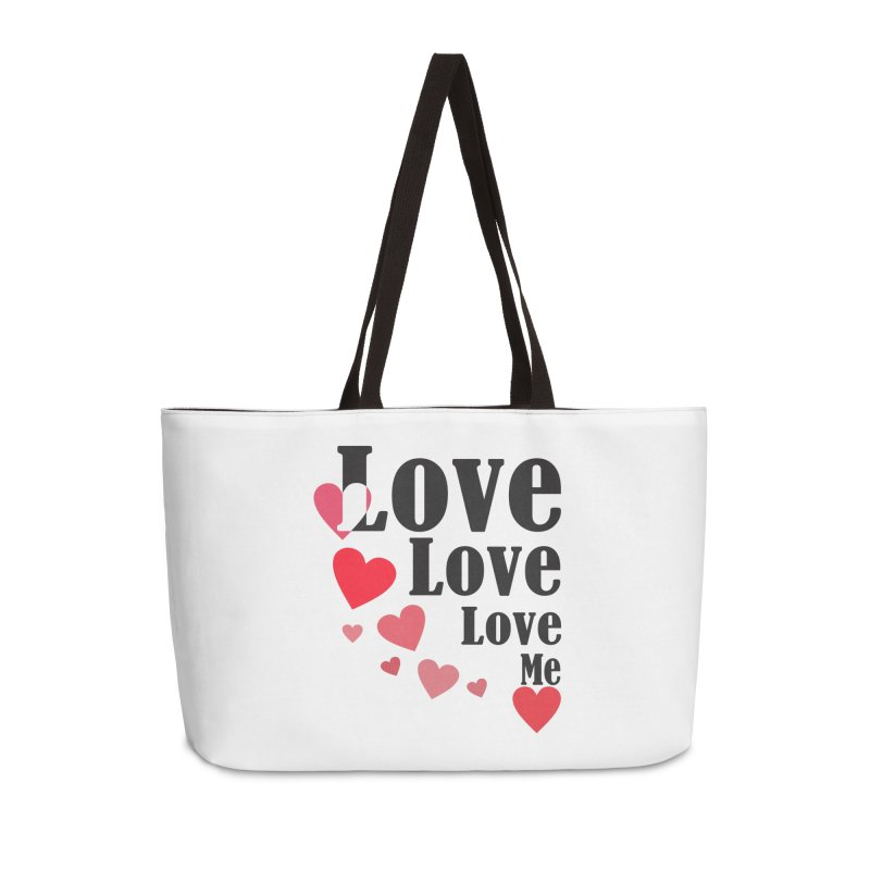 Love... me Accessories Weekender Bag Bag by TerrificPain's Artist Shop by SaulTP