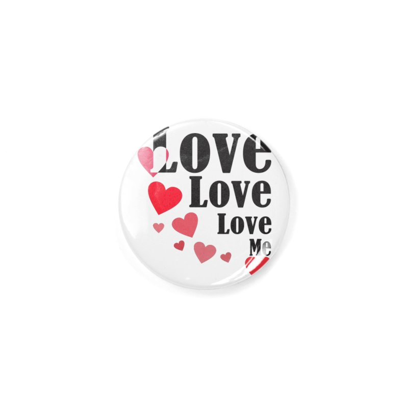 Love... me Accessories Button by TerrificPain's Artist Shop by SaulTP