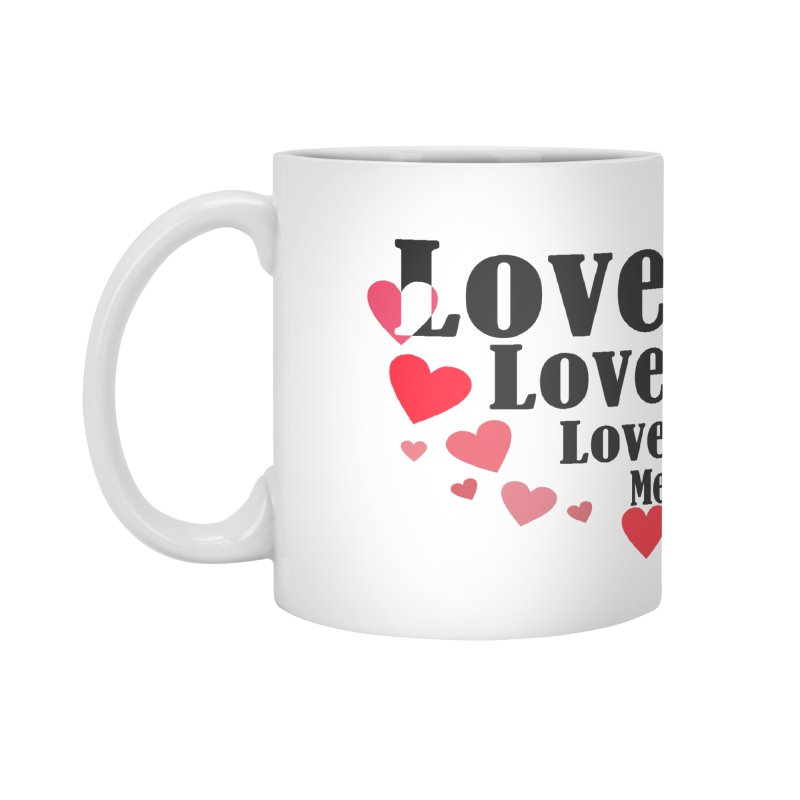 Love... me Accessories Mug by TerrificPain's Artist Shop by SaulTP
