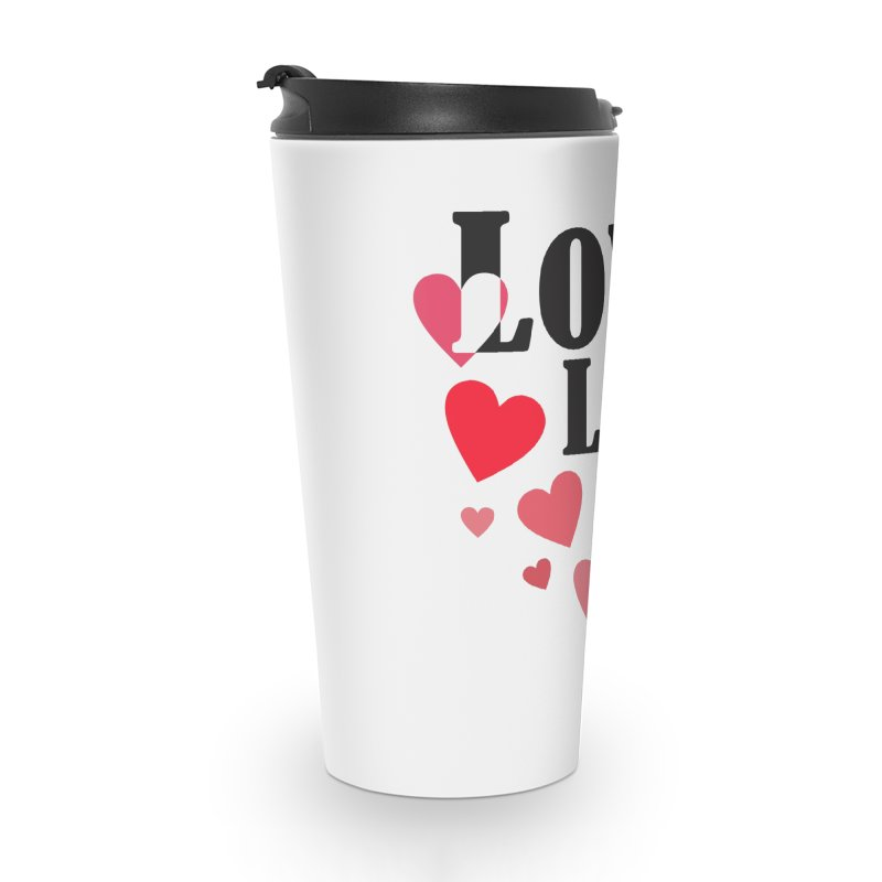 Love... me Accessories Travel Mug by TerrificPain's Artist Shop by SaulTP
