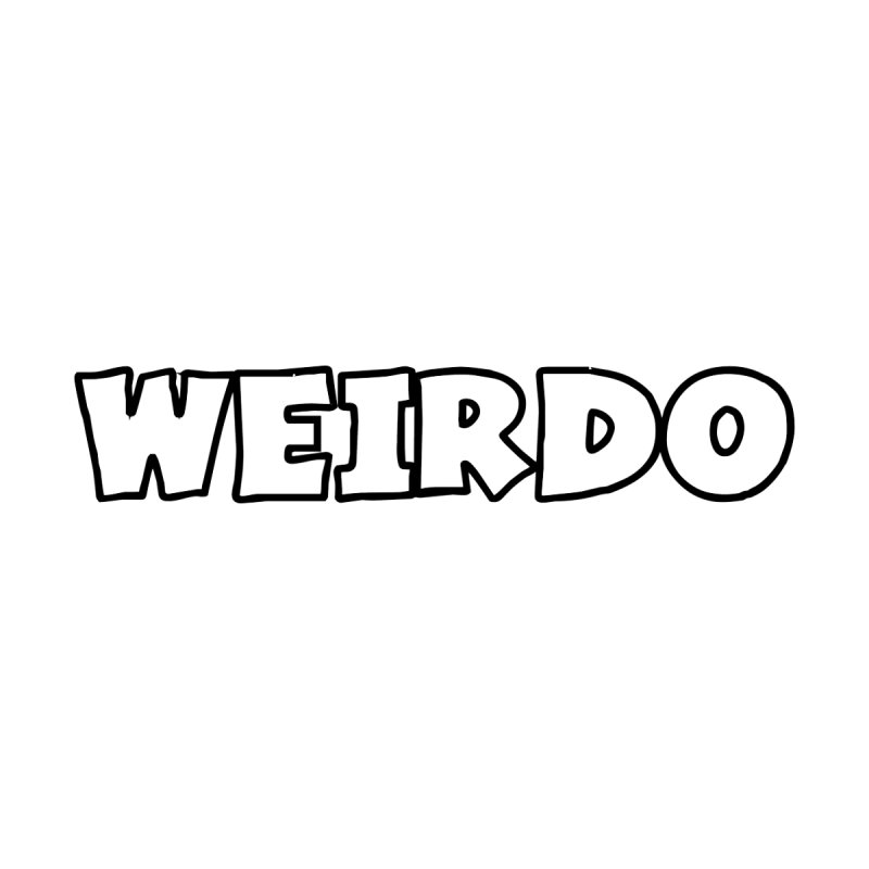 WEIRDO! Home Mounted Aluminum Print by TerrificPain's Artist Shop by SaulTP
