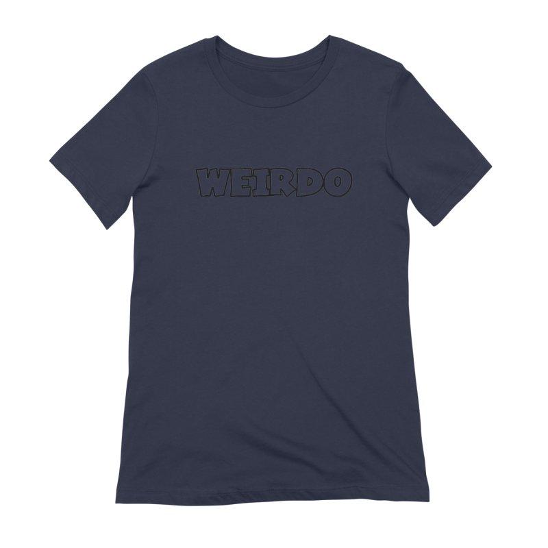 WEIRDO! Women's Extra Soft T-Shirt by TerrificPain's Artist Shop by SaulTP