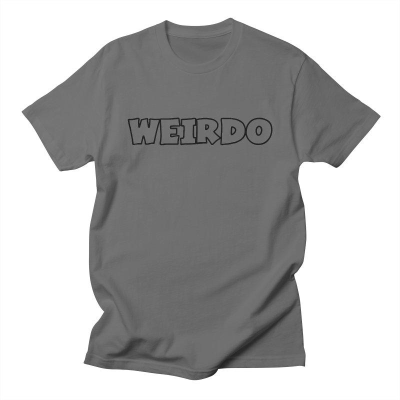 WEIRDO! Men's T-Shirt by TerrificPain's Artist Shop by SaulTP