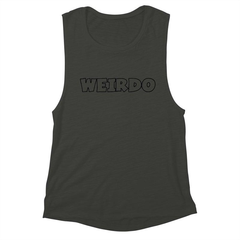 WEIRDO! Women's Muscle Tank by TerrificPain's Artist Shop by SaulTP