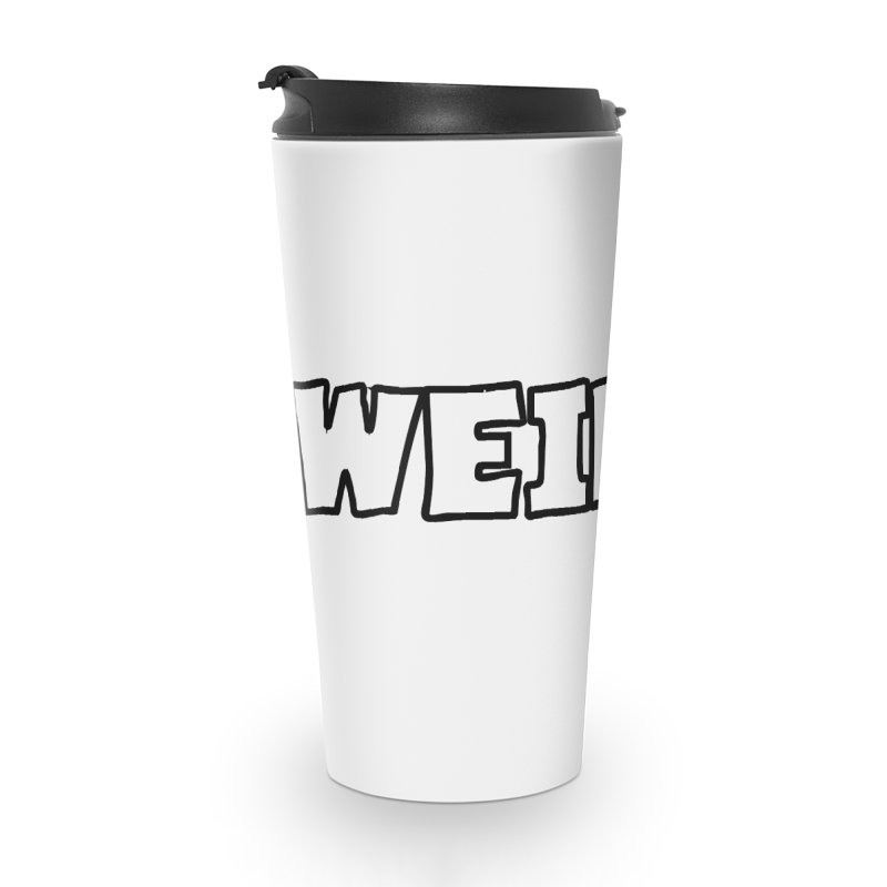 WEIRDO! Accessories Travel Mug by TerrificPain's Artist Shop by SaulTP