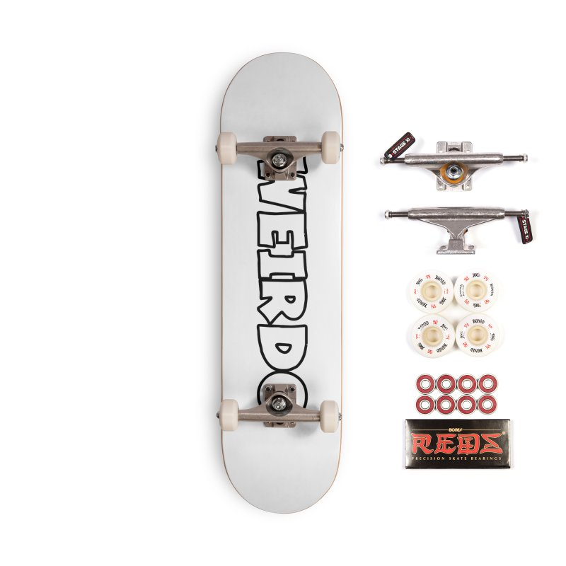 WEIRDO! Accessories Complete - Pro Skateboard by TerrificPain's Artist Shop by SaulTP