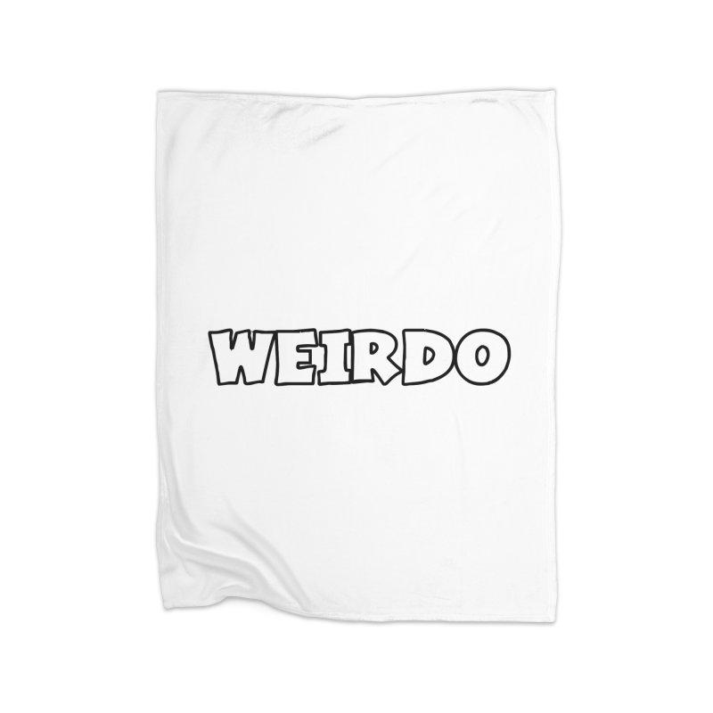 WEIRDO! Home Fleece Blanket Blanket by TerrificPain's Artist Shop by SaulTP