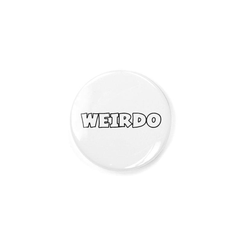 WEIRDO! Accessories Button by TerrificPain's Artist Shop by SaulTP
