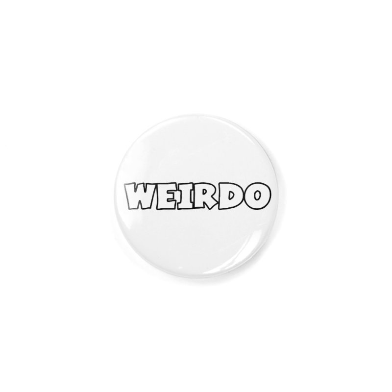 WEIRDO! Accessories Button by TerrificPain's Artist Shop by SaulTP