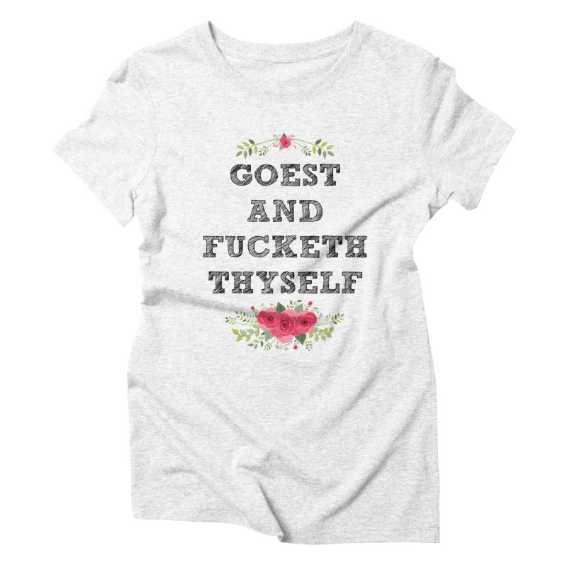 Goest and... Women's Triblend T-shirt by TerrificPain's Artist Shop