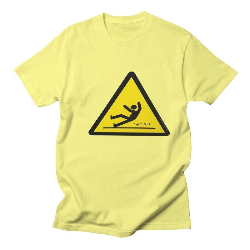 You got this. Women's Unisex T-Shirt by terryann's Artist Shop